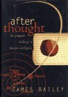 After Thought, James Bailey, 0465007813