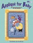 Applique for Baby: 20 Charming Projects for the Nursery
