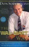 The Wal-Mart Way - The Inside Story of the Succcess of the World's Largest Company, Don Soderquist, 0785213201