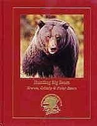 Hunting big bears: Brown, grizzly & polar bears (Hunting wisdom library)