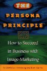 The Persona Principle, Derek L. Armstrong and Kam W. Yu, 0684802686