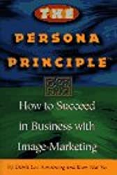 The Persona Principle: How to Succeed in Business with Image-marketing