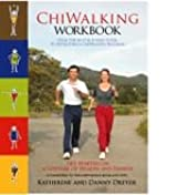 ChiWalking Workbook: Your Step-by-Step, 8 Week Instructional Guide to Developing a ChiWalking Program (Your Step-by-Step, 8 Week Guide to Developing a ChiWalking Program)