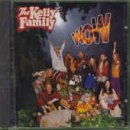 The Kelly Family - Kelly Family - Wow - Zortam Music