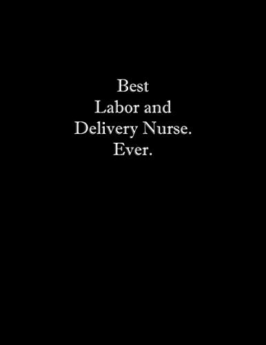 Best Labor and Delivery Nurse. Ever: Line Notebook Handwriting Practice Paper Workbook