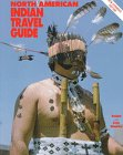 North American Indian Travel Guide, Lisa W. Shanks and Ralph C. Shanks, 0930268121