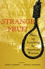 Strange Fruit : Plays on Lynching by American Women, Stephens, Judith L. and Perkins, Kathy A., 0253333563