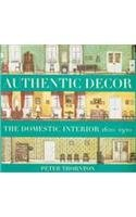 Authentic Decor: The Domestic Interior 1620 - 1920 by Seven Dials