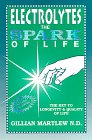 Electrolytes - The Spark of Life, Gillian V. Martlew, 096405390X