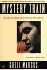Mystery Train, Greil Marcus, 0452267129