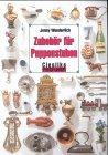 Zubehör für Puppenstuben Taschenbuch – 1. Januar 1991 Jenny Wunderlich Cieslik 3921844290 Sammlerkataloge