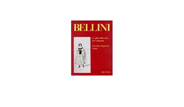 Favorite Soprano Arias Bellini