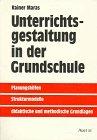 Unterrichtsgestaltung in der Grundschule. Planungshilfen, Strukturmodelle, didaktische und methodische Grundlagen.