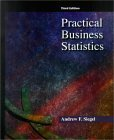 Practical Business Statistics, Siegel, Andrew F., 0256194076