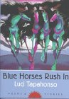 Blue Horses Rush In: Poems and Stories (Sun Tracks), Luci Tapahonso, 0816517274