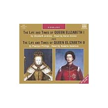 The Life and Times of Queen Elizabeth I & II