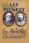 Lee Versus Pickett, Richard F. Selcer, 1577470303