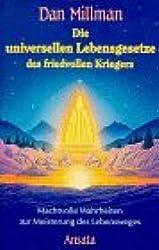 Die universellen Lebensgesetze des friedvollen Kriegers - machtvolle Wahrheiten zur Meisterung des Lebensweges - bk1855