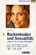 Beckenboden und Sexualität. Entdecken Sie ein neues Körpergefühl