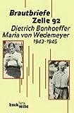 img - for Brautbriefe Zelle 92. Dietrich Bonhoeffer - Maria von Wedemeyer 1943 - 1945. book / textbook / text book