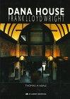 Dana House - Frank Lloyd Wright -