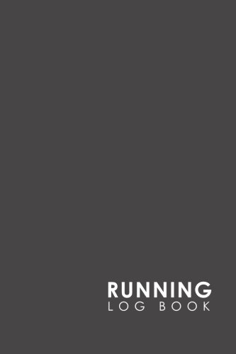 Running Log Book: My Running Diary, Runners Training Log, Running Logs, Track Distance, Time, Speed, Weather, Calories & Heart Rate (Volume 17) (Runners Training World Diary)