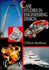 Case Studies in Engineering Design, Matthews, Clifford N., 0470323639