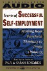 SECRETS OF SUCCESSFUL SELF-EMPLOYMENT MOVING FROM: Moving From Paycheck Thinking to Profit Thinking