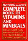 Prevention Magazine's Complete Book of Vitamins and Minerals, Prevention Magazine Editors, 0517081326