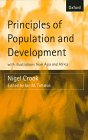 Principles of Population and Development : With Illustrations from Asia and Africa, Crook, Nigel, 0198774885
