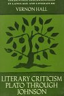 Literary Criticism : Plato Through Johnson, Hall, Vernon, 0882955160