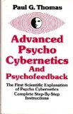 Advanced Psycho Cybernetics and Psychofeedback, Thomas, Paul G., 0960976213