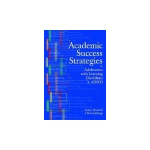 Academic Success Strategies for Adolescents with Learning Disabilities/ ADHD Esther H. Minskoff and David Allsopp