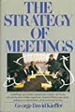 The Strategy of Meetings, George D. Kieffer, 0671611976
