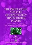 The Production and Uses of Genetically Transformed Plants, , 0412600609
