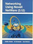 Networking Using Novell Netware (3.12) 1st Edition by Ramos, Emilio; Schroeder, Al; Beheler, Ann published by Prentice Hall