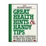 Great Health Hints and Handy Tips, Reader's Digest Editors, 0895776197