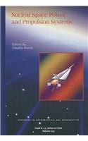 Nuclear Space Power and Propulsion Systems (Progress in Astronautics and Aeronautics)