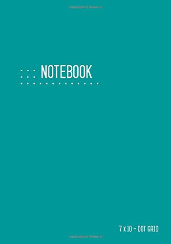 Dot Grid Notebook 7x10: Dotted Notebook Teal for Writing and Drawing,  Journal, Softcover, Numbered Pages (Calligraphy Dot Notebooks) ebook
