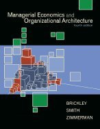 Managerial Economics and Organizational Architecture (Irwin Advantage Series for Computer Education)