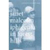 Iphigenia in Forest Hills: Anatomy of a Murder Trial by Malcolm, Janet [Yale University Press, 2012] (Paperback) [Paperback]