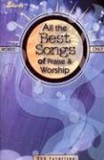All the Best Songs of Praise & Worship: 250 Favorites