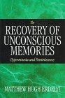 img - for The Recovery of Unconscious Memories: Hypermnesia and Reminiscence (The John D. and Catherine T. MacArthur Foundation Series on Mental Health and De) by Matthew Hugh Erdelyi (1996-12-15) book / textbook / text book