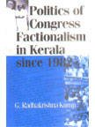 Politics of Congress Factionalism in Kerala since 1982, G. Radhakrishna Kurup, 8178352842