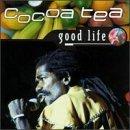 Good Life by Cocoa Tea (1994-07-20) ()