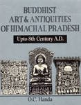 Buddhist Art and Antiquities of Himachal Pradesh : Up to 8th Century AD, Handa, O. C., 818518299X