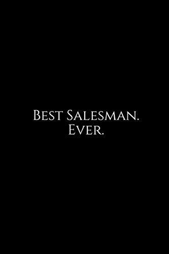 Best Salesman. Ever.: A wide ruled Notebook (The Best Salesman Ever)