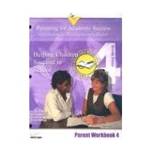 Parenting for Academic Success: A Curriculum for Families Learning English: Unit 4: Helping Children Succeed in School