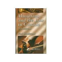 Musicians and the law in Canada: A guide to the law, contracts and practice in the Canadian music business
