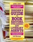 Insider's Guide to Book Editors, Publishers, and Literary Agents, 1996-1997, Jeff Herman, 0761501282